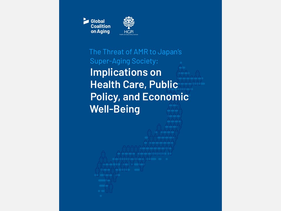 [New Report] The Threat of AMR to Japan's Super-Aging Society:  Implications on Health Care, Public Policy, and Economic Well-Being (February 22, 2021)
