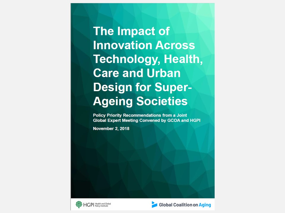 [Press Release] Recommendations – The Impact of Innovation Across Technology, Health, Care and Urban Design for Super-Ageing Societies (April 15, 2019)